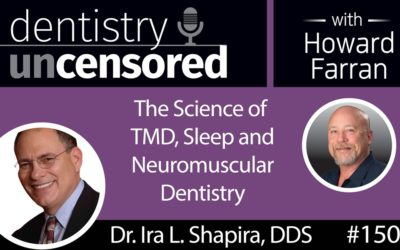 Dr. Ira Shapira, DDS, on the Science of TMD, Sleep & Neuromuscular Dentistry : Dentistry Uncensored