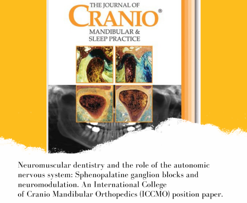 Neuromuscular dentistry and the role of the autonomic nervous system: Sphenopalatine ganglion blocks and neuromodulation. An International College of Cranio Mandibular Orthopedics (ICCMO) position paper